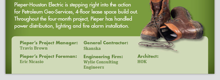 Pieper-Houston Electric is stepping right into the action for Petroleum Geo-Services.